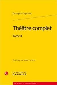 Feydeau, Théâtre complet, tome II. Ed. de Henry Gidel.