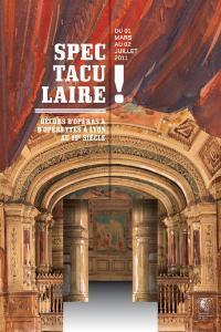 Exposition et conférences à Lyon: Spectaculaire ! Décors d'opéras et d'opérettes à Lyon au 19e siècle