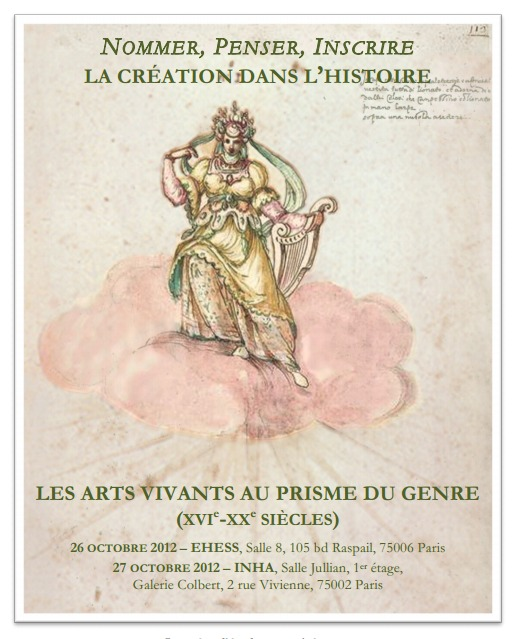 Conférence: NOMMER, PENSER, INSCRIRE LA CRÉATION DANS L'HISTOIRE : LES ARTS VIVANTS AU PRISME DU GENRE (XVI e -XXe  SIÈCLES)