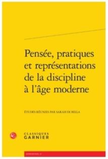 Publication: Pensée, pratiques et représentations de la discipline à l'âge moderne. Dir. Sarah Di Bella