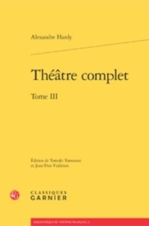 Parution: Théâtre complet de Hardy, volume 3, édition de Tomoki Tomotani et Jean-Yves Vialleton