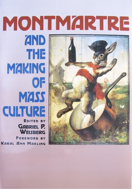 """Cover, """"Montmartre and the Making of Mass Culture"""", New Brunswick: Rutgers University Press, 2001"""
