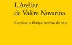 Parution : L'atelier de Valère Novarina : recyclage et fabrique continue du texte