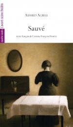 """Parutions:  Alfhild Agrell, """"Sauvé"""", trad. Corinne François-Denève et Anne Charlotte Leffler, """"Théâtre complet"""", éd. C. François-Denève"""