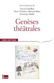 Genèses théâtrales par Almuth Grésillon, Marie-Madeleine Mervant-Roux, Dominique Budor