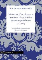 Parution : Itinéraire d'un chanteur à travers vingt années de correspondance, 1844-1864