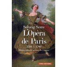 Parution: Solveig Serre, L'Opéra de Paris (1749-1790). Politique culturelle au temps des Lumières