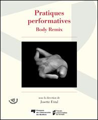 Publication : Pratiques performatives. Body Remix. Josette Féral (dir.)