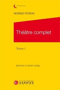 Parution: Feydeau, Théâtre complet, Tome I (ed. Henry Gidel)