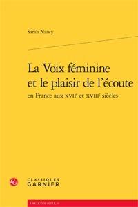 Publication: La Voix féminine et le plaisir de l'écoute en France aux XVIIe et XVIIIe siècles par Sarah Nancy
