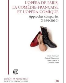 Publication: L'Opéra de Paris, la Comédie française et l'Opéra-comique. Approches comparées (1669-2010)