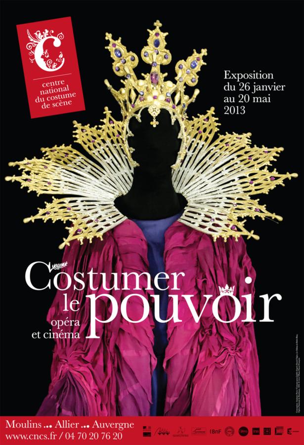 « Costumer le pouvoir, opéra et cinéma » au Centre national du costume de scène et de la scénographie, Moulins