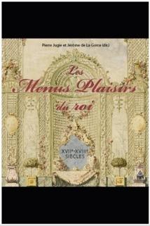 Parution: Les Menus Plaisirs du roi (XVIIe-XVIIIe siècles) (dir.) Pierre Jugie et Jérôme de La Gorce