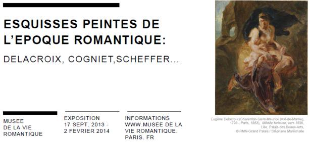 Exposition au Musée de la Vie Romantique: ESQUISSES PEINTES DE L'EPOQUE ROMANTIQUE: DELACROIX, COGNIET,SCHEFFER...