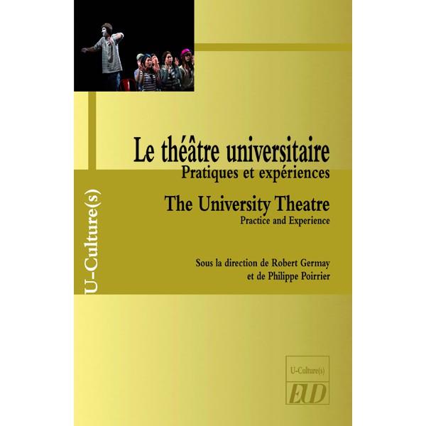 Parution: Robert Germay et Philippe Poirrier (dir.), Le théâtre universitaire. Pratiques et expériences.