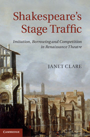 Publication: Shakespeare's Stage Traffic Imitation, Borrowing and Competition in Renaissance Theatre by J. Clare