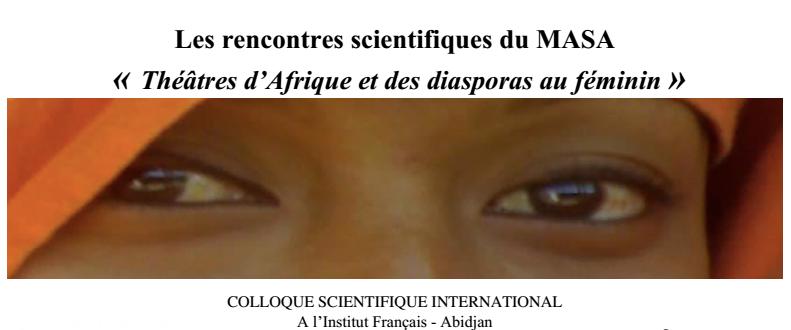 """""""Théâtres d'Afrique et des diasporas au féminin"""" dans le cadre du MASA à Abidjan"""