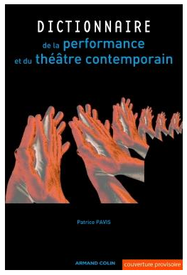 Parution : Patrice Pavis Dictionnaire de la performance et du théâtre contemporain