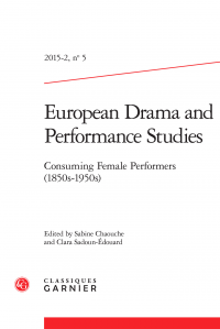 EUROPEAN DRAMA AND PERFORMANCE STUDIES (EDPS 5) - Consuming Female Performers 1850s-1950s. ed. by S. Chaouche and Clara Edouard