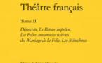 Publication: Théâtre français de Regnard (t. 2). Dir. Sabine Chaouche